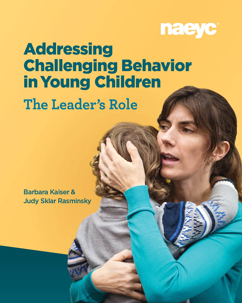 Addressing Challenging Behavior in Young Children: The Leader's Role