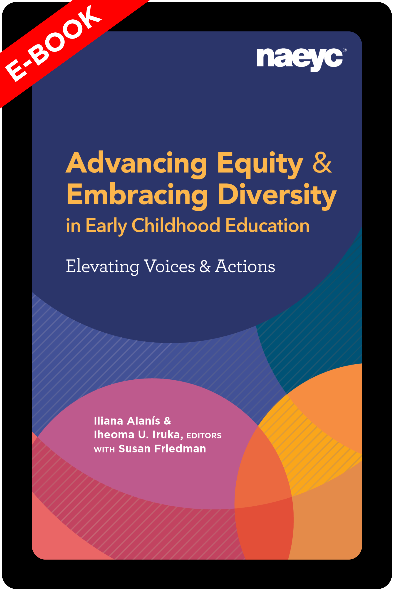 (E-Book) Advancing Equity and Embracing Diversity in Early Childhood Education: Elevating Voices and Actions *All Sales are Final