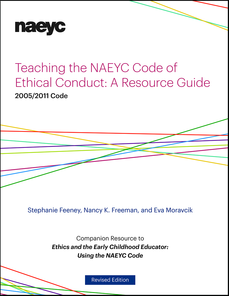 Teaching the NAEYC Code of Ethical Conduct: A Resource Guide, Revised Edition