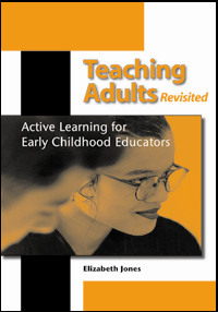 Teaching Adults, Revisited: Active Learning for Early Childhood Educators
