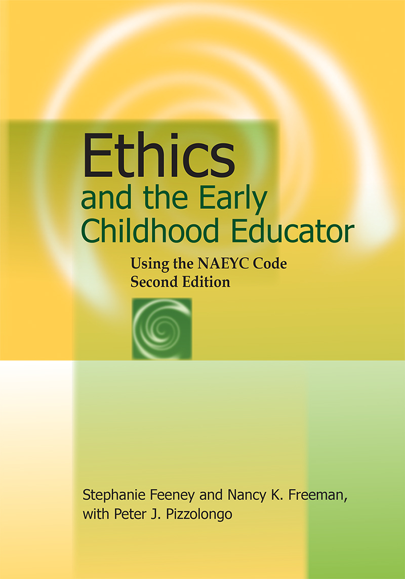 Ethics and the Early Childhood Educator: Using the NAEYC Code, Second Edition - $5 SALE