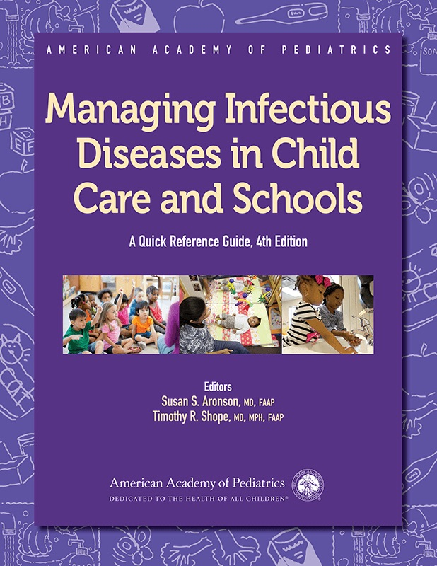 Managing Infectious Diseases in Child Care and Schools: A Quick Reference Guide, Fourth Edition