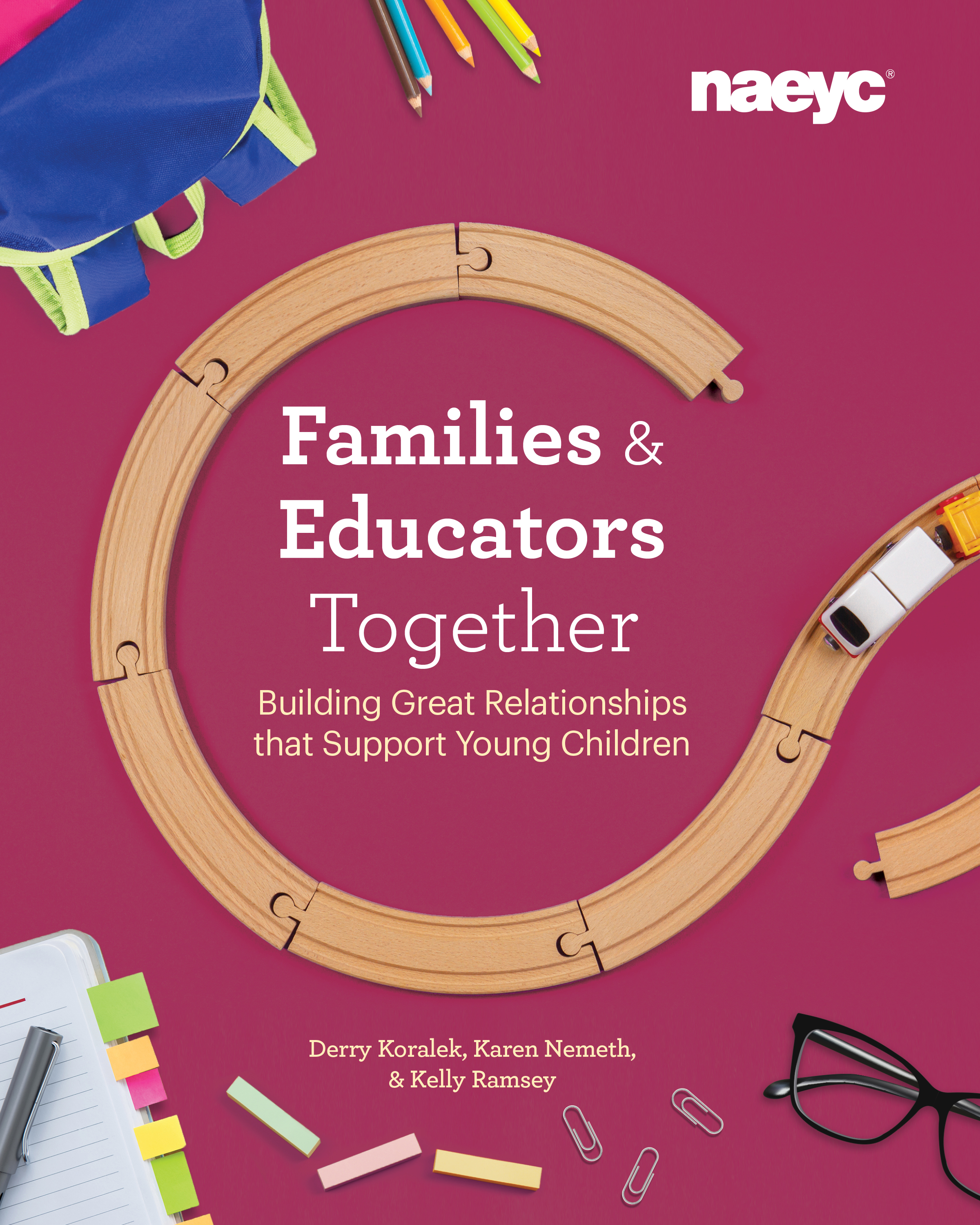 Families and Educators Together: Building Great Relationships that Support Young Children