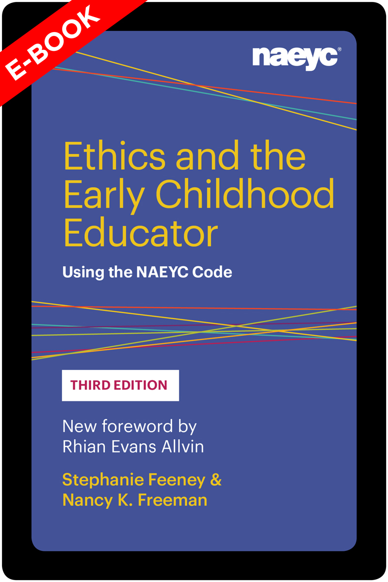 (E-Book) Ethics and the Early Childhood Educator: Using the NAEYC Code, Third Edition *All Sales are Final